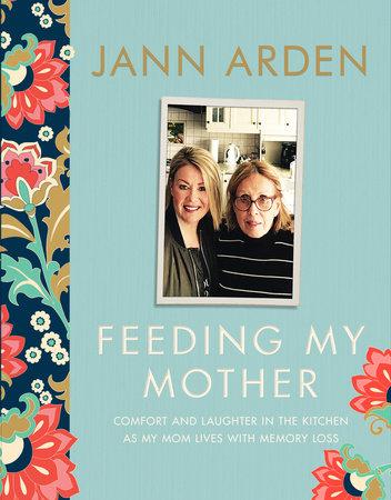 jann arden feeding my mother